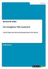 Die Konigliche Villa Linderhof - Bernhard M Kleber (author)