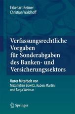 Verfassungsrechtliche Vorgaben Für Sonderabgaben Des Banken- Und Versicherungssektors - Ekkehart Reimer (author), Christian Waldhoff (author)