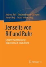 Jenseits Von Rif Und Ruhr - Andreas Pott (editor), Khatima Bouras-Ostmann (editor), Rahim Hajji (editor), Soraya Moket (editor)