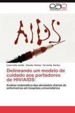 Delineando Um Modelo de Cuidado Aos Portadores de HIV/AIDS - Jos Te, Luzia Leite