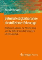 Betriebsfestigkeitsanalyse Elektrifizierter Fahrzeuge: Multilevel-ansätze Zur Absicherung Von Hv-batterien Und Elektrischen Steckk