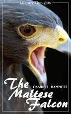 Maltese Falcon (Dashiell Hammett) - illustrated - (Literary Thoughts Edition)