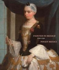 Painted in Mexico, 1700-1790