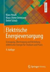 Elektrische Energieversorgung - Klaus Heuck, Klaus-Dieter Dettmann, Detlef Schulz
