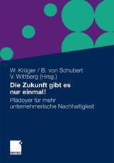 Die Zukunft Gibt Es Nur Einmal! - Wolfgang Krüger (editor), Bernhard Schubert (editor), Volker Wittberg (editor)