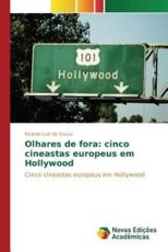 Olhares de fora: cinco cineastas europeus em Hollywood