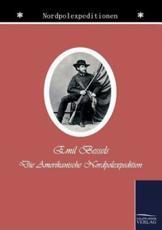 Die amerikanische Nordpol-Expedition - Bessels, Emil