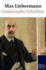 Gesammelte Schriften - Liebermann, Max