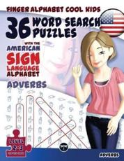 36 Word Search Puzzles with The American Sign Language Alphabet: Cool Kids Volume 03: Adverbs
