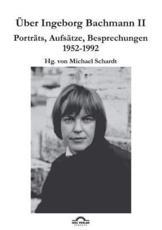 Uber Ingeborg Bachmann 2 - Schardt, Michael M.