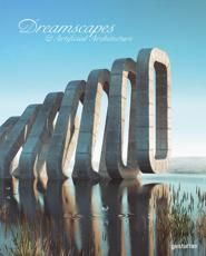 Dreamscapes and Artificial Architecture