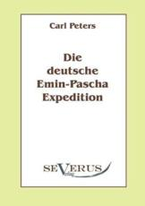 Die deutsche Emin-Pascha-Expedition - Peters, Carl