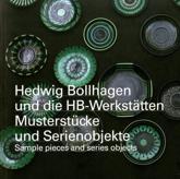 Hedwig Bollhagen and the HB-Workshops - Angelika Nollert, Josef Straßer