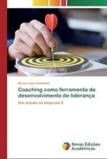 Coaching como ferramenta de desenvolvimento de liderança - Landmann, Bruna Luiza