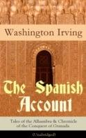Spanish Account: Tales of the Alhambra & Chronicle of the Conquest of Granada (Unabridged)