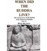 When Did the Buddha Live?