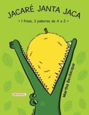 Jacaré Janta Jaca - Martha Bevilacqua (author)
