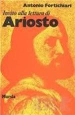 Invito alla lettura: Invito alla lettura di Ariosto - Antonio Fortichiari (author)