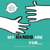 My Hands Are For...