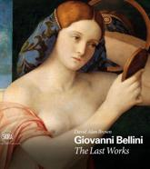 Giovanni Bellini - The Last Works