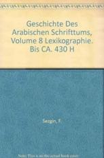 Geschichte Des Arabischen Schrifttums, Band VIII: Lexikographie. Bis Ca. 430 H - Sezgin