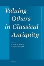 Valuing Others in Classical Antiquity - I. Sluiter, Ralph Mark Rosen