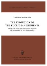 The Evolution of the Euclidean Elements - Wilbur Richard KNORR
