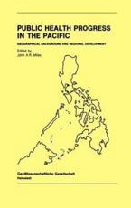 Public Health Progress in the Pacific - J.A.R. Miles (editor)