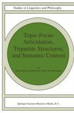Topic-Focus Articulation, Tripartite Structures, and Semantic Content - Eva Hajicová, Barbara Hall Partee, Petr Sgall