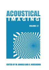 Acoustical Imaging. Volume 27 - International Symposium on Acoustical Imaging, W Arnold, S Hirsekorn