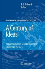 A Century of Ideas - B. G. Sidharth (editor)