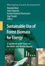 Sustainable Use of Forest Biomass for Energy - Dominik Röser (editor), Antti Asikainen (editor), Karsten Raulund-Rasmussen (editor), Inge Stupak (editor)