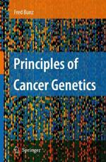 Principles of Cancer Genetics - Fred Bunz (author)