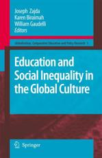 Education and Social Inequality in the Global Culture - Joseph Zajda (editor), Karen Biraimah (editor), William Gaudelli (editor)