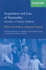 Acquisition and Loss of Nationality|Volume 2: Country Analyses: Policies and Trends in 15 European Countries
