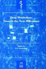 Drug Metabolism: Towards the Next Millennium - Gooderham, N. J.