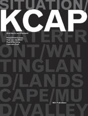 Situation: Kcap Architects & Planners - Philip Ursprung (texts), Mark Michaeli (texts), Werner Sewing (texts), Wouter Van Stiphout (texts), Friedrich Von Borries (texts), Richard Marshall (texts), Kees Christiaanse (contributions), Ruurd Gietema (contributions), Han Van Den Born (contributions), Irma Van Oort (contributions)