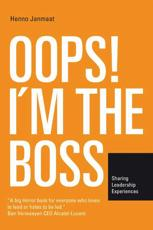Oops! I'm the Boss - Henno Janmaat (author), Victoria Walsh (editor), Dirk Stallaert (illustrator)