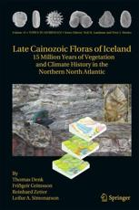 Late Cainozoic Floras of Iceland - Thomas Denk