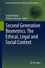 Second Generation Biometrics: The Ethical, Legal and Social Context