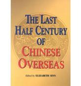 9789622094468 - Sinn, Elizabeth (EDT): The Last Century of Chinese Overseas - Book