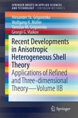 Recent Developments in Anisotropic Heterogeneous Shell Theory Volume IIB