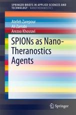 SPIONs as Nano-Theranostics Agents. Nanotheranostics