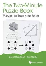 Two-Minute Puzzle Book, The: Puzzles To Train Your Brain