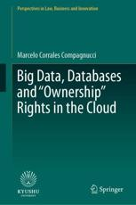 "Big Data, Databases and ""Ownership"" Rights in the Cloud"