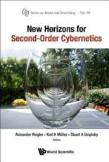 New Horizons for Second-Order Cybernetics