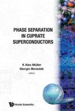 Phase Separation In Cuprate Superconductors - Proceedings Of The Workshop