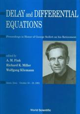 Delay And Differential Equations - Proceedings In Honor Of George Seifert On His Retirement