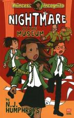 Princess Incognito: Nightmare at the Museum
