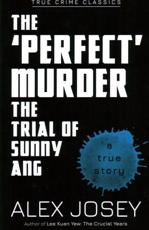 The Perfect Murder- The Trial of Sunny Ang